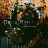 Carnal Forge - Who´s Gonna Burn [CD]