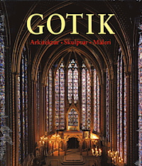 Gotik - Arkitektur, skulptur, måleri