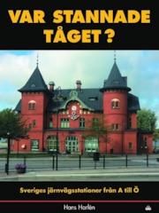Var stannade tåget? - Sveriges stationer från A till Ö