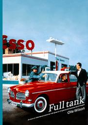 Full Tank - En bok om våra bensinstationer från Svensk-Engelska Mineralolje AB till Preem