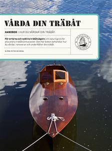 Vårda Din Träbåt - Renovering och underhåll