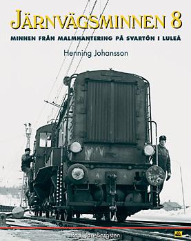 Järnvägsminnen 8 - Minnen från malmhanteringen på Svartön i Luleå