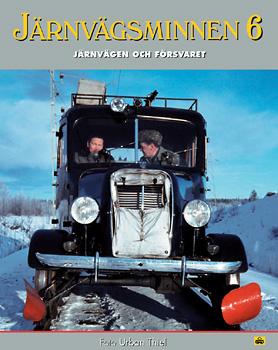 Järnvägsminnen 6 - Järnvägen och Försvaret
