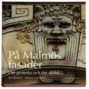 På Malmös fasader - Det groteska och det sköna