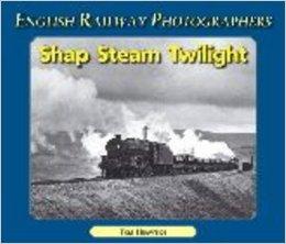 Shap Steam Twilight (English Railway Photographers)