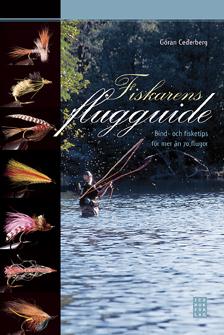 Fiskarens flugguide - Bind- och fisketips för mer än 70 flugor