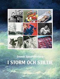 Svensk sjöfartshistoria : i storm och stiltje