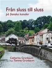 Från sluss till sluss - På franska kanaler