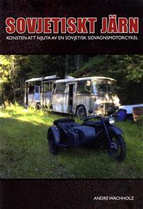 Sovjetiskt järn : konsten att sköta en sidovagnsmotorcykel