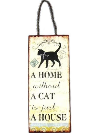 Plåtskylt A home without a cat is just a house
