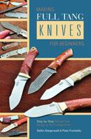 Making Fulltang Knives - For beginners