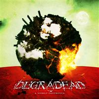 DEGRADEAD - A WORLD DESTROYER (CD)