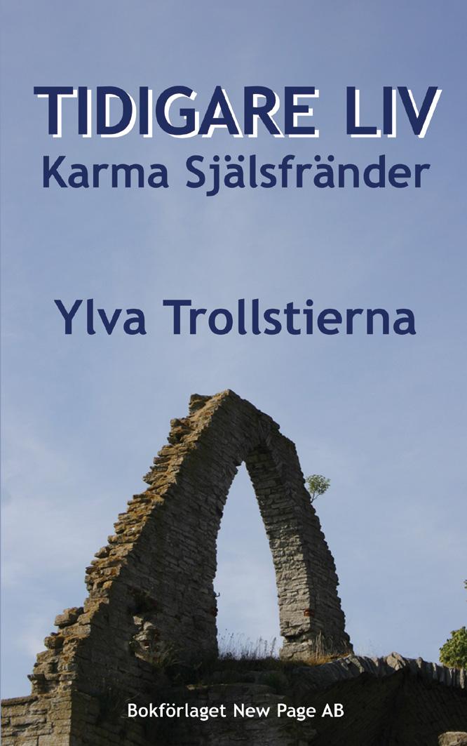 Tidigare liv Karma Själsfränder av Ylva Trollstierna