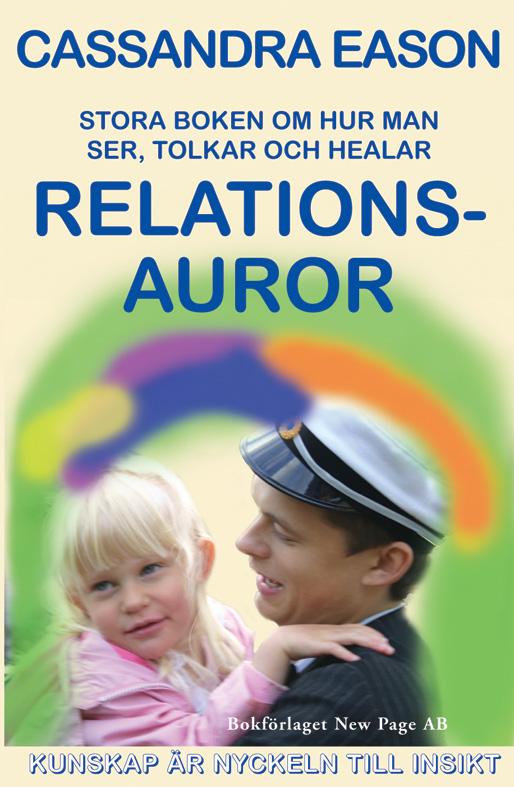 Stora boken om hur man ser, tolkar och helar relationsauror av Cassandra Eason