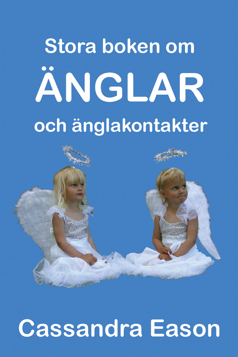 Stora boken om änglar och änglakontakter : kunskap är nyckeln till insikt av Cassandra Eason