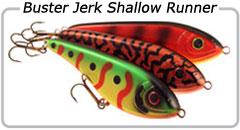 Buster Jerk shallow