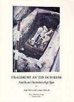 Fragment av tid och rum. Antiken i konstnärligt ljus.