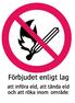 1101 Förbjudet enligt lag att införa eld, att tända eld och att röka inom detta område