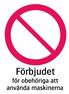 1979 Förbjudet för obehöriga att använda maskinerna