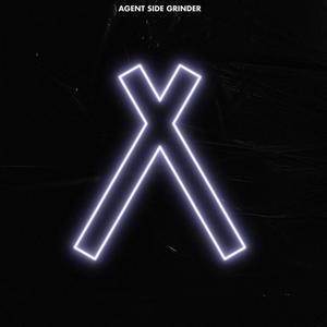 Agent Side Grinder – A/X /  Progress Productions