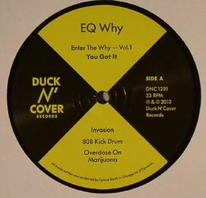 Eq Why-Enter The Why - Vol.1 - You Got It / Duck N'cover