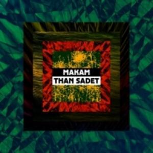 Makam-Than Sadet / Dekmantel