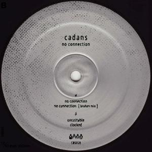 Cadans - No Connection / Clone Basement Series