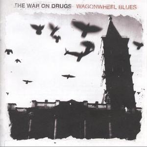 War On Drugs-Wagonwheel Blues /  Secretly Canadian