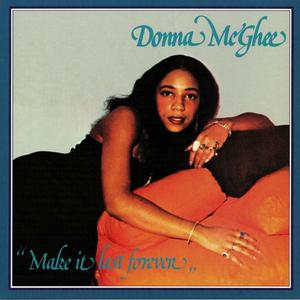 Donna McGhee - Make It Last Forever / Coast to Coast