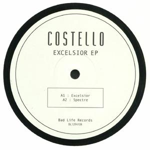 Costello-Excelsior EP / Bad Life