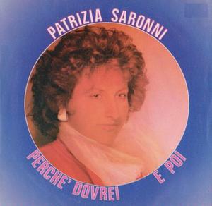 Patrizia Saronni-E Poi / Disco Segreta