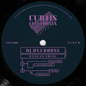 Dj Overdose - Hang In There / Curtis Electronix