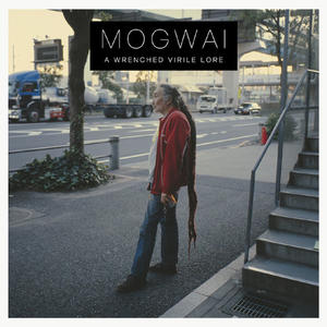 Mogwai-A Wrenched Virile Lore / Rock Action Records