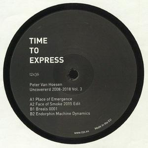 Peter Van Hoesen -  Uncovered 2008-2018 Vol 3  / Time To Express