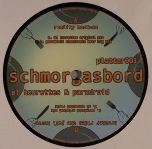 Al Tourette & Paradroid-Reality Hostess/ Brother Rides / Schmorgasbord