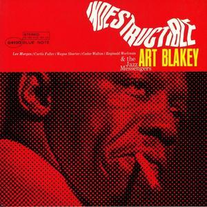Art Blakey & The Jazz Messengers – Indestructible /  Blue Note