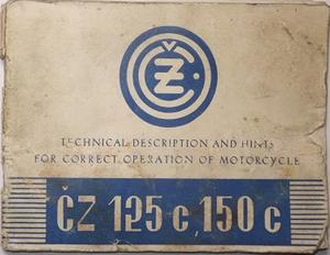1950-1953 CZ 125 c, 150 c Technical Description and Hints for Correct Operation of Motorcycle