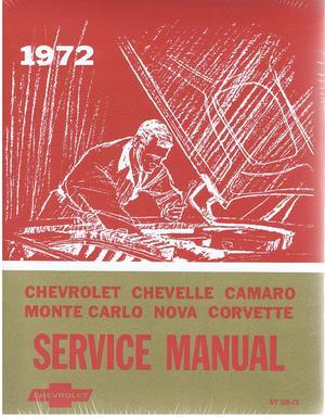 1972 Chevrolet Service Manual Chevrolet Chevelle Camaro Monte Carlo Nova Corvette