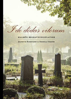 I de dödas vilorum - Malmös begravningsplatser
