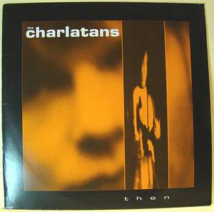 "Charlatans - Then 12"""