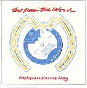 """PAINTED WORD, THE - Independence day / 7"""" PS"""