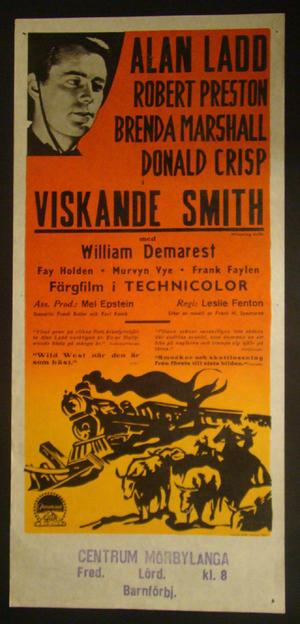 VISKANDE SMITH ALAN LADD, ROBERT PRESTON, BRENDA MARSHALL,DONALD CRISP)