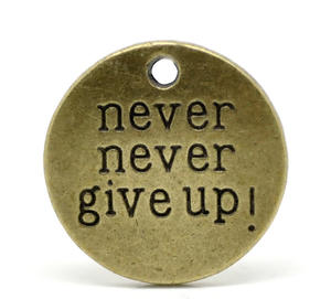 """2 st runda charms """"Never never give up!"""