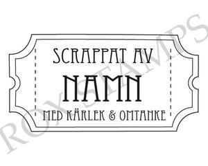 Biljettstämpel - Scrappat av - namn - med kärlek och omtanke (PS013)