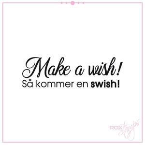 Make a wish - så kommer en swish!