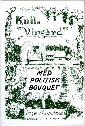 Kulls Vingård - med politisk bouqet!