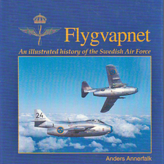 Flygvapnet - An illustrated history of the Swedish Air Force