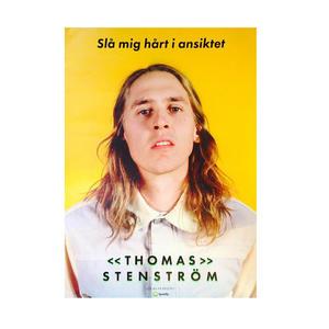 THOMAS STENSTRÖM - POSTER, SLÅ MIG HÅRT