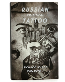 Russian Criminal Tattoo - Police Files: Volume I