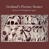 Gotland's Picture Stones. Bearers of an Enigmatic Legacy.